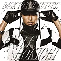 Exile Shokichi - Back To The Future [Japan CD] RZCD-59623 by Exile Shokichi (2014-06-04)