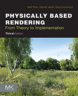 [Pharr, Matt, Jakob, Wenzel, Humphreys, Greg]のPhysically Based Rendering: From Theory to Implementation