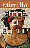 Storie di donne (Italian Edition)