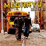 ROOTS / MEGARYU