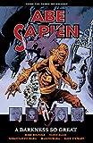Abe Sapien Volume 6: A Darkness So Great (Abe Sapien Series)