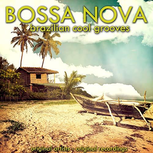 Bossa Nova (Brazilian Cool Gro...