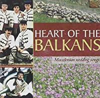 Heart of the Balkans: Macedonian Wedding Songs