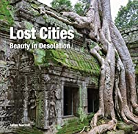 Lost Cities: Beauty in Desolation (Abandoned)