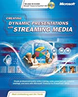 Creating Dynamic Presentations with Streaming Media (Business Skills)