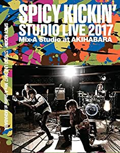SPICY KICKIN' Studio Live 2017 Mix-A Studio at AKIHABARA [DVD]