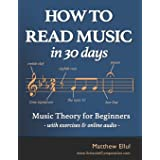 How to Read Music in 30 Days: Music Theory for Beginners - with exercises & online audio: 1