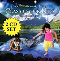 Ultimate Most Relaxing Classics for Kids in the Un
