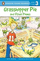 Grasshopper Pie and Other Poems (Penguin Young Readers, Level 3)