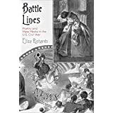 Battle Lines: Poetry and Mass Media in the U.S. Civil War (English Edition)