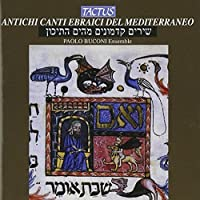 Ancient Hebrew Chants of the Mediterranean by Paolo Ensemble Buconi (2005-08-09)