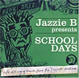 Jazzie B Presents School Days