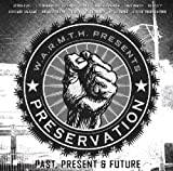 W.A.R.M.T.H. presents PRESERVATION: Past, Present & Future