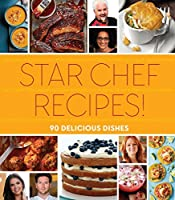 Star Chef Recipes!: 90 Delicious Dishes