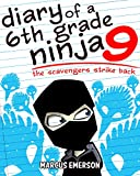 Diary of a 6th Grade Ninja 9: The Scavengers Strike Back (a hilarious adventure for children ages 9-12) (English Edition)