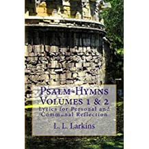 Psalm-Hymns Volumes 1 & 2: For Personal Recital or Communal Reflection
