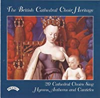 Brit. Cathedral Choir Heritage