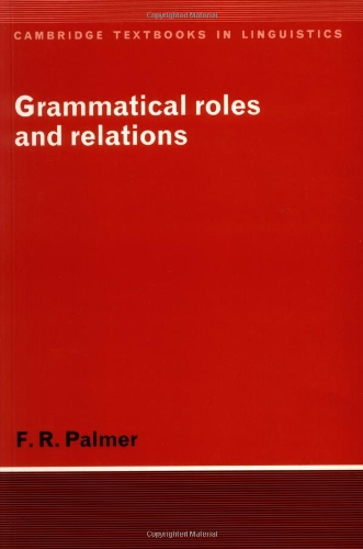 Grammatical Roles and Relations (Cambridge Textbooks in Linguistics)
