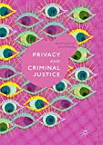 Privacy and Criminal Justice