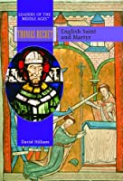 Thomas Becket: English Saint and Martyr (Medieval Leaders in Ancient History)