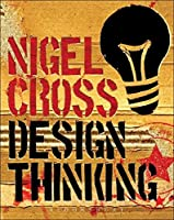 Design Thinking: Understanding How Designers Think and Work (Blac14)