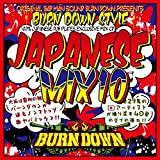 "BURN DOWN STYLE ""JAPANESE MIX 10"""
