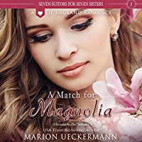 A Match for Magnolia: Seven Suitors for Seven Sisters, Book 1