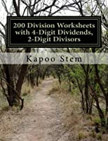 200 Division Worksheets With 4-digit Dividends, 2-digit Divisors: Math Practice Workbook
