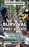 アウトドア用品 Survival First Aid Kit: Best Survival Skills and Medications Every Prepper Should Know (English Edition)