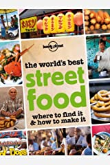 The World's Best Street Food: Where to Find it & How to Make it (Lonely Planet) Kindle Edition