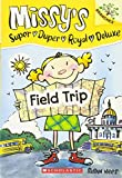 Field Trip: A Branches Book (Missy's Super Duper Royal Deluxe, Scholastic Branches)