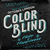 Color Blind: Hate & Happiness [Explicit]