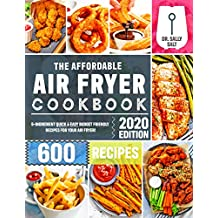 The Affordable Air Fryer Cookbook 2020: 600 Quick & Easy 5-Ingredient Budget Friendly Recipes for Your Air Fryer