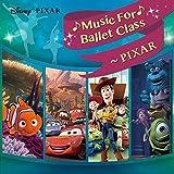 ディズニー・ミュージック・フォー・バレエ・クラス~PIXAR