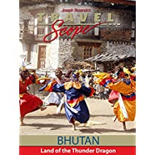 Bhutan - Part 2 - Land of the Thunder Dragon
