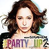 ♯パーティー・アップ 2・ミックスド・バイ・DJ FUMI★YEAH!