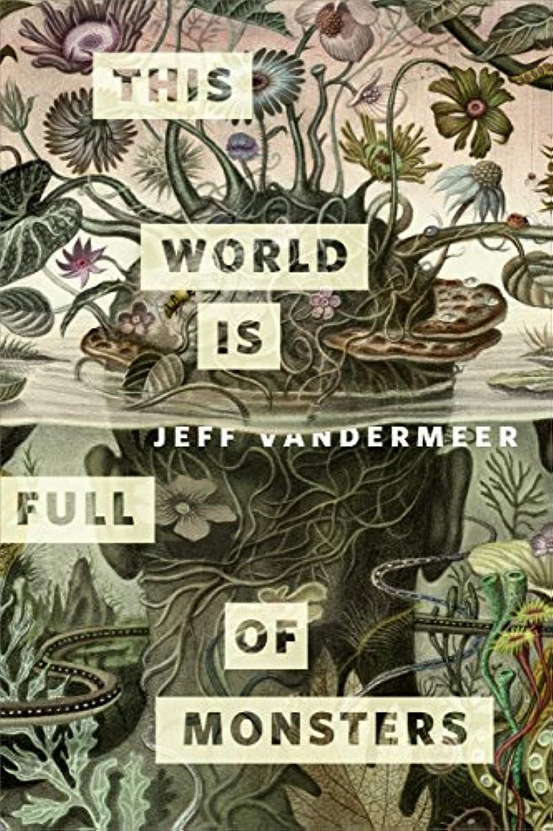 クスコここに雰囲気This World Is Full of Monsters: A Tor.com Original (Kindle Single) (English Edition)