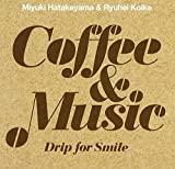 Coffee & Music –Drip for Smile- 画像