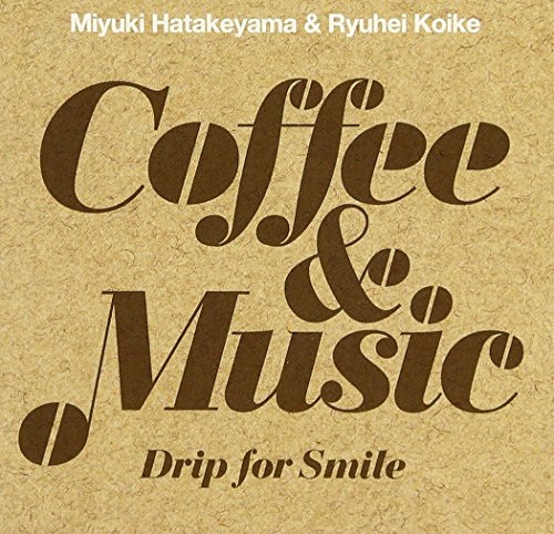 Coffee & Music ?Drip for Smile-