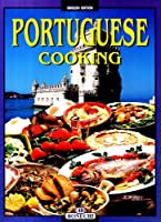 Portuguese Cooking: An Unforgettable Journey Through the Flavors and Colours of a Fascinating Country
