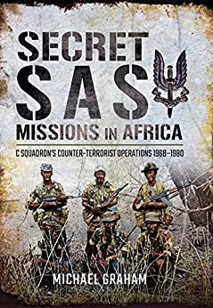 Secret SAS Missions in Africa: C Squadron's Counter-Terrorist Operations 1968–1980 by [Graham, Michael]