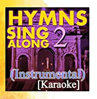 Hymns Sing Along: (Instrumental) [Karaoke] 2【CD】 [並行輸入品]