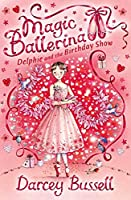 Delphie and the Birthday Show: Delphie's Adventures (Magic Ballerina)