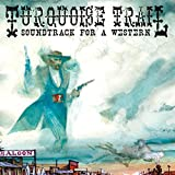 Turquoise Trail: Soundtrack for a Western
