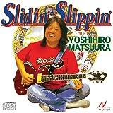 SLIDIN'&SLIPPIN'