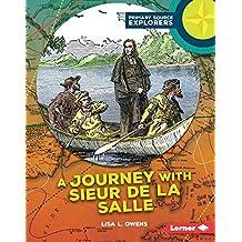 A Journey with Sieur de La Salle (Primary Source Explorers)