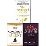 Dr Shefali Tsabary Collection 3 Books Set (The Awakened Family, The Conscious Parent, A Radical Awakening)