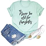 Binshre Never Too Old for Fairytales Shirt for Women Novel Cute Love Letter Graphic Tee Short Sleeve Casual Top