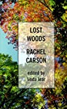 Lost Woods: The Discovered Writing of Rachel Carson (Thorndike Press Large Print Americana Series)