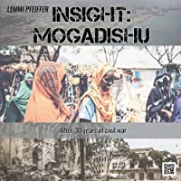 Insight: Mogadishu: After 30 Years of Civil War